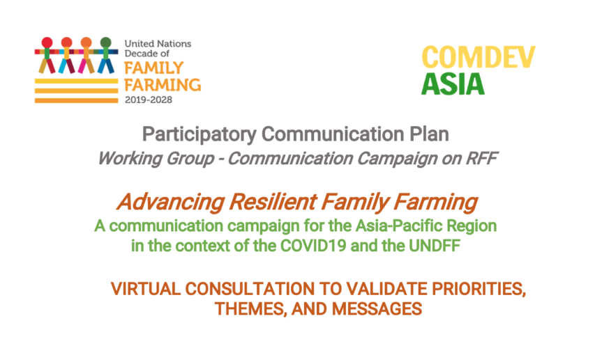 "Advancing Resilient Family Farming towards a ""new normal"": ComDev Asia virtual consultation to craft a communication campaign"